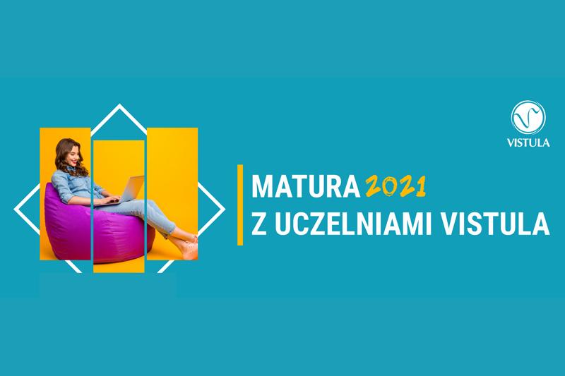 Matura 2021 z uczelniami Vistula